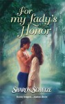 For My Lady's Honor (Harlequin Historical) - Sharon Schulze