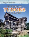 What Did the Tudors Do for Me? - Jane Bingham