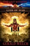 The Last Witness: Gods of War: Gods of War - Gerald Welch
