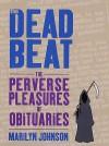 The Dead Beat - Marilyn Johnson