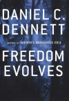 Freedom Evolves - Daniel C. Dennett