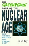 Greenpeace Book of Nuclear Age - John May