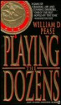 Playing the Dozens - William D. Pease