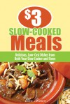 $3 Slow-Cooked Meals: Delicious, Low-Cost Dishes from Both Your Slow Cooker and Stove - Ellen Brown