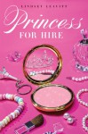 Princess for Hire - Lindsey Leavitt