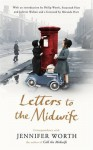Letters to the Midwife - Jennifer Worth