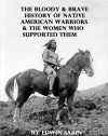 Bloody & Brave History of Native American Warriors - Edwin L. Sabin, Chet Dembeck
