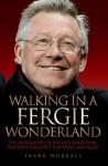 Walking in a Fergie Wonderland - Frank Worrall