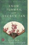 Snow Flower and the Secret Fan - Lisa See
