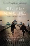 Nunca me abandones (Vintage Espanol) - Jesús Zulaika, Kazuo Ishiguro