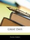 Great Days - Frank Harris