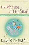 The Medusa and the Snail (Audio) - Lewis Thomas, Jonathan Tindle