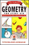 Janice VanCleave's Geometry for Every Kid: Easy Activities That Make Learning Geometry Fun - Janice Pratt VanCleave