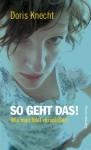 So geht das! - Doris Knecht