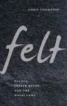 Felt: Fluxus, Joseph Beuys, and the Dalai Lama - Chris Thompson