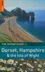The Rough Guide To Dorset, Hampshire & The Isle Of Wight (Rough Guides) - Matthew Hancock