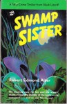 Swamp Sister - Robert Edmond Alter