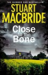 Close to the Bone (Special Edition) (Logan McRae, Book 8) - Stuart MacBride