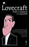 Tutti i romanzi e i racconti - H.P. Lovecraft, Gianni Pilo, Sebastiano Fusco