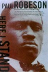 Here I Stand - Paul Robeson