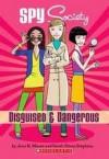 Spy Society Disguised & Dangerous - Jane B. Mason, Sarah Hines Stephens, Craig Phillips