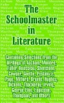 The Schoolmaster in Literature - Various, Edward Eggleston
