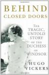 Behind Closed Doors - Hugo Vickers