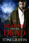 Dealing With the Dead - Toni Griffin
