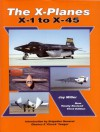 The X-Planes: X-1 to X-45: 3rd Edition - Jay Miller