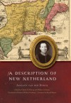 A Description of New Netherland - Adriaen van der Donck, Charles T. Gehring, William A. Starna, Diederik Willem Goedhuys, Russell Shorto