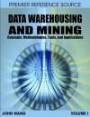 Data Warehousing and Mining: Concepts, Methodologies, Tools, and Applications - John Wang