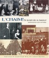 L'Chaim!: To Jewish Life in America: Celebrating from 1654 Until Today - Susan Goldman Rubin