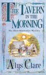 The Tavern in the Morning (Hawkenlye Mystery) - Alys Clare