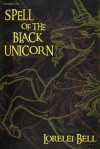 Spell of the Black Unicorn Chronicles of Zofia Trikenbod, sorceress (book 1) - Lorelei Bell