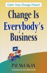 Change Is Everybody's Business - Patricia McLagan
