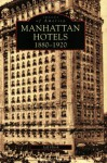 Manhattan Hotels: 1880-1920 - Jeff Hirsch