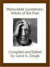 Memorable Quotations: Artists of the Past - Carol A. Dingle