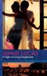 A Night of Living Dangerously (Mills & Boon Modern) - Jennie Lucas