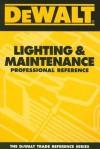 Dewalt Lighting & Maintenance Professional Reference - Paul Rosenberg