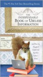 The Indispensable Book of Useless Information: Just When You Thought It Couldn't Get Any More Useless--It Does - Donal Voorhees