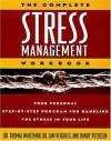 Complete Stress Management Workbook - Thomas A. Whiteman, Randy Petersen, Samuel Verghese