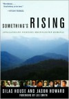 Something's Rising: Appalachians Fighting Mountaintop Removal - Silas House, Lee Smith, Jason Howard
