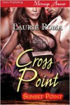 Cross Point - Laurie Roma