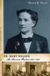 Dr. Mary Walker: An American Radical, 1832-1919 - Sharon M. Harris