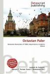 Octavian Paler - Lambert M. Surhone, Susan F. Marseken