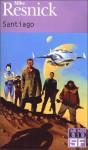 Santiago: A Myth of the Far Future - Mike Resnick, Luc Carissimo