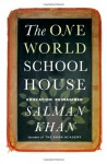 The One World Schoolhouse - Salman Khan