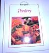Poultry (Cooking With Bon Appetit Series) - Bon Appétit Magazine