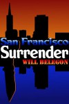 San Francisco Surrender - Will Belegon