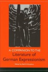 A Companion to the Literature of German Expressionism (Studies in German Literature Linguistics and Culture) - Neil Donahue